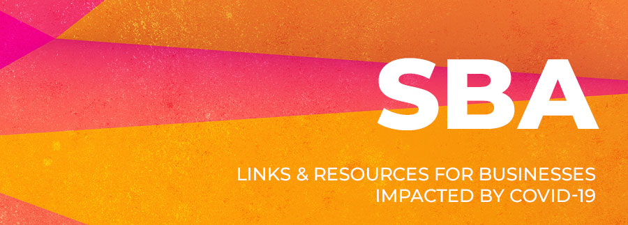 SBA - Small Business Links & Resources for Businesses impacted by COVID-19 by BFC